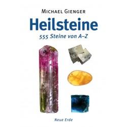 Gienger, Michael: Heilsteine - 555 Steine von A-Z
