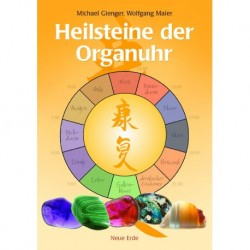 Gienger, Michael & Maier, Wolfgang: Heilsteine der Organuhr