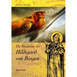 Gienger, Michael: Die Heilsteine der Hildegard von Bingen